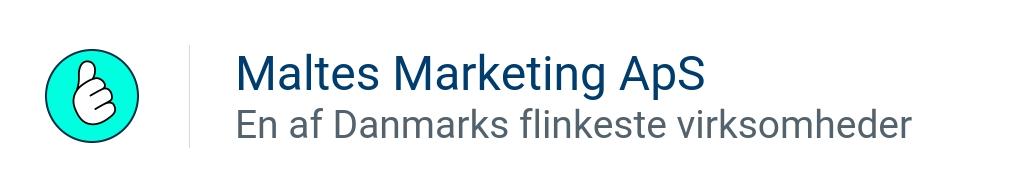 Maltes Marketing ApS - En af Danmarks flinkeste virksomheder